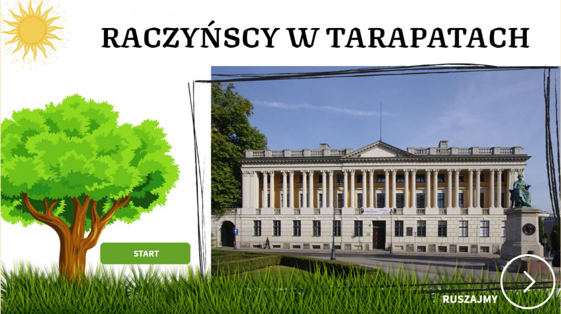 pierwszy slajd gry wirtualnej, gmach BIblioteki i napis: Raczyńscy w tarapatach