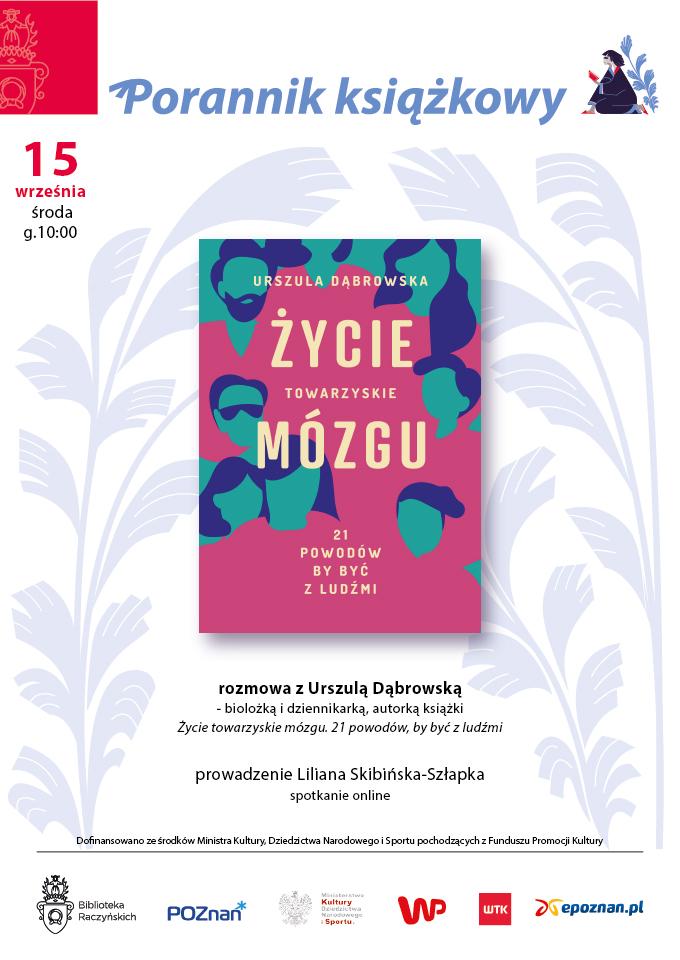 """Plakat zapowiadający rozmowę z Urszulą Dąbrowską, przedstawiający okładkę książki pt. """"Życie towarzyskie mózgu"""""""